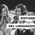 I disturbi del linguaggio e come riconoscerli