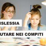 Come aiutare un figlio dislessico a fare i compiti